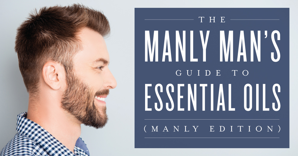 Manly mans guide to essential oil