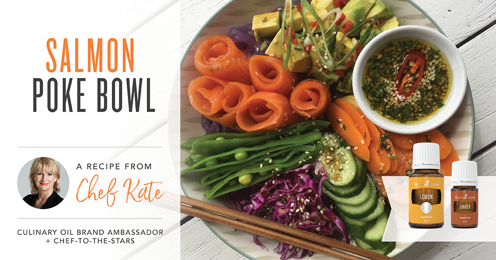 Chef Kate salmon Poke Bowl Receipe infused with lemon Essential Oils