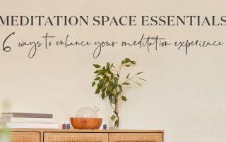Meditation essentials