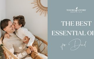 The Best Essential Oils for Dad Header