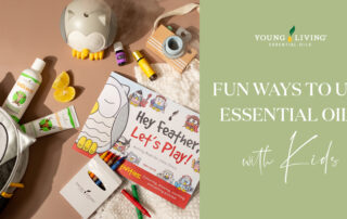 Fun Ways to Use Essential Oils with Kids Header