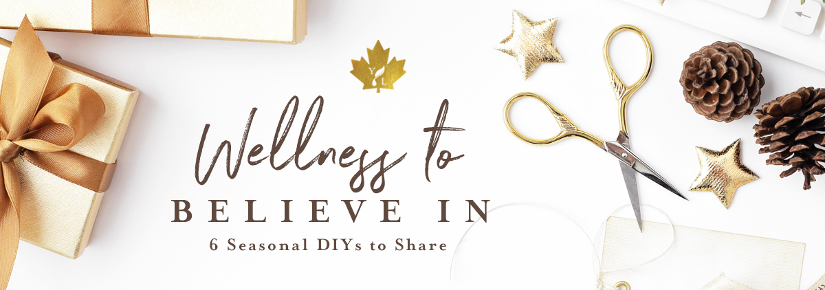 Wellness to Believe In: 6 seasonal DIYs to share