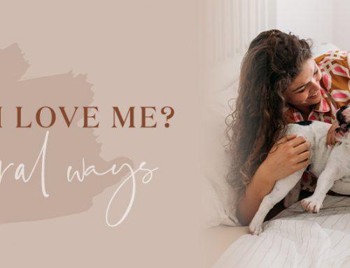 How do I love me? 5 natural ways