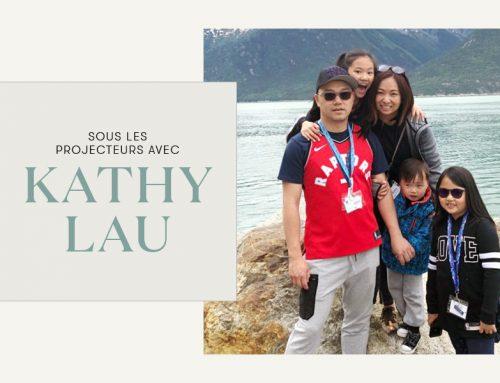 Sous les projecteurs avec Kathy Lau
