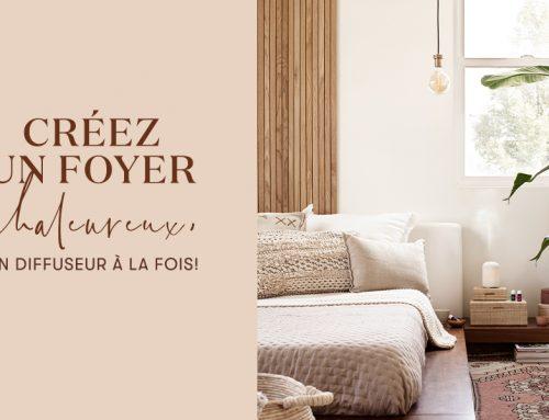 Créez un foyer chaleureux, un diffuseur à la fois!