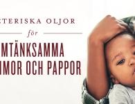 9 produkter med eteriska oljor för mamma och pappa. (Infographic): 9 produkter med eteriska oljor för mamma och pappa