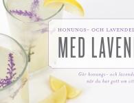 Honungs - och lavendellemonad: Gör honungs - och lavendellemonad när du har gott om citroner!