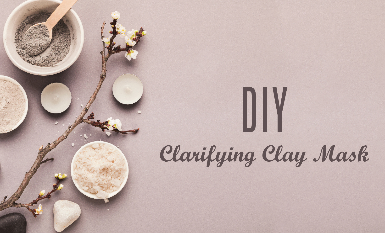 DIY Clarifying Clay Mask