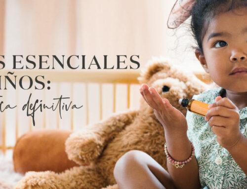 Aceites esenciales y niños: la guía práctica definitiva