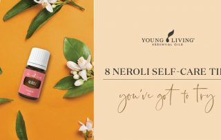 8 Neroli self-care tips you've got to try Banner