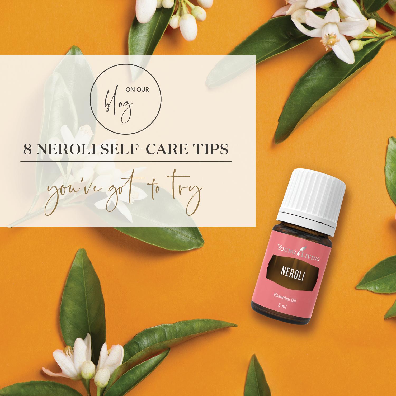 8 Neroli Essential Oil Self-Care Tips