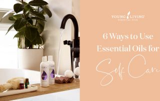 6 Ways to Use Essential Oils for Self Care Header