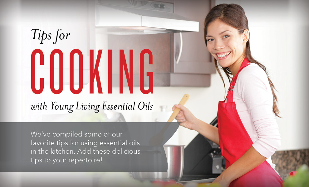 Cooking Tips with Essential Oils - Young Living