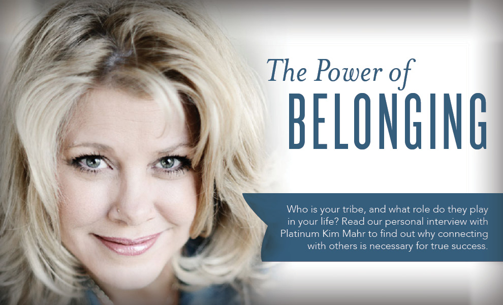 Power of Belonging - Kim Mahr - Young Living Platinum