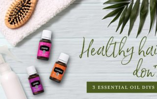 Healthy hair, don't care! 3 essential oil DIYs for hair