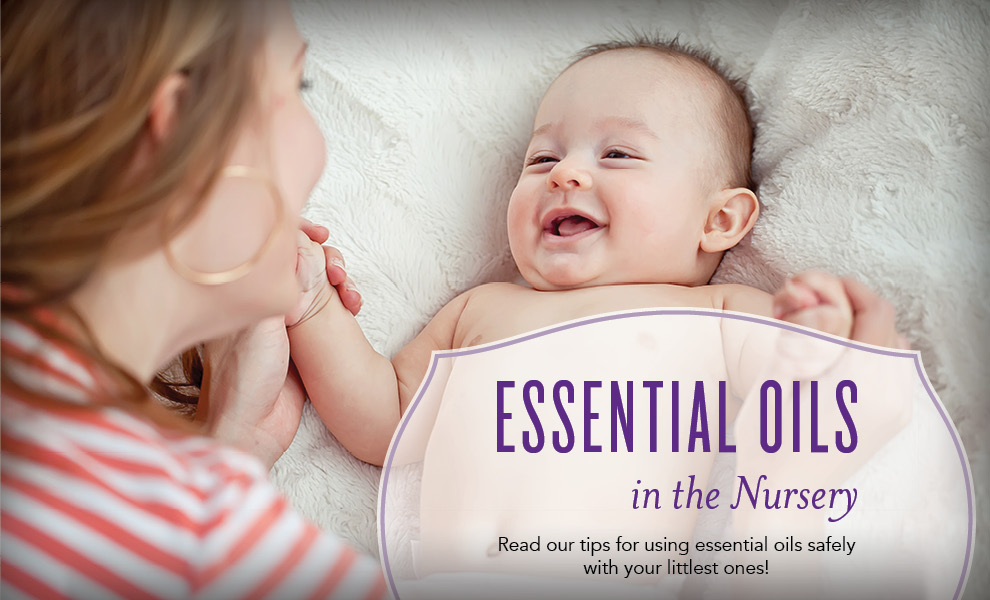 Essential Oils In The Nursery Essential Oils And Babies