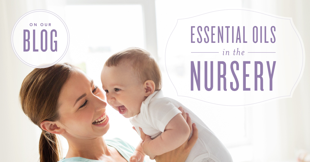 Young Living - Essential Oils in the Nursery - Babies
