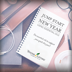 Jump Start the New Year with Young Living Essential Oils - Clarity, Build Your Dream, Envision, Motivation, Highest Potential, and Magnify Your Purpose