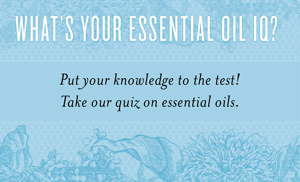 Whats your essential oil IQ? Young Living