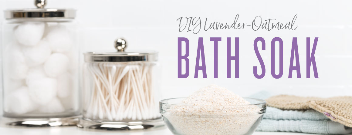 DIY lavender oatmeal bath soak