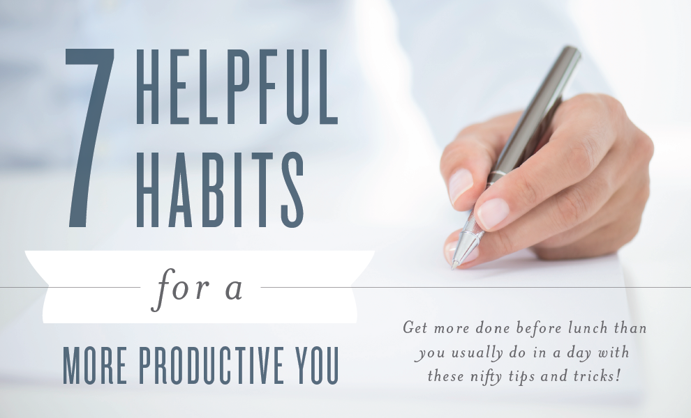Helpful Habits for a Productive You