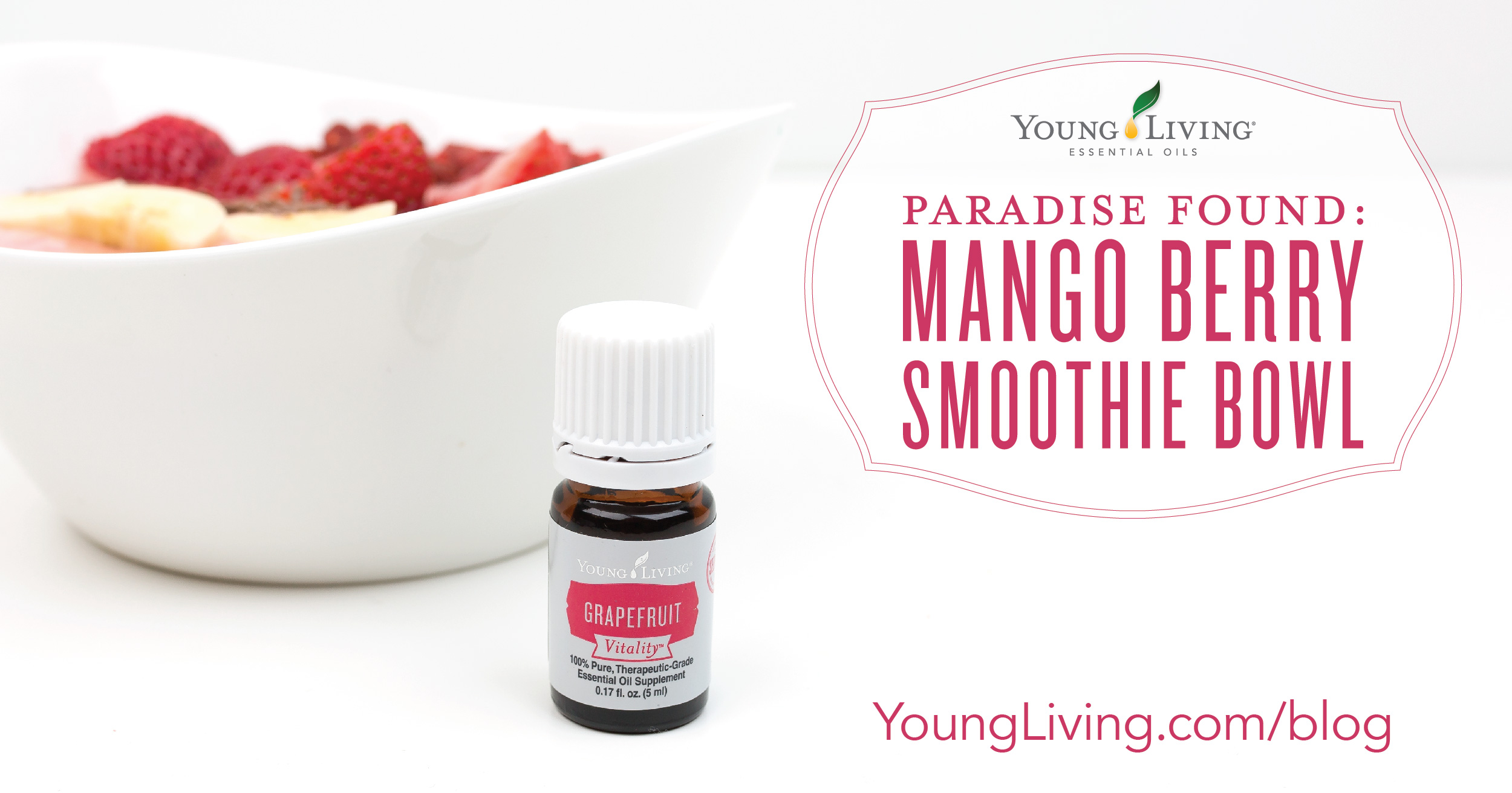 Young Living - Mango Berry Smoothie Bowl with Grapefruit Vitality Essential Oil and Vanilla Spice Pure Protein Complete