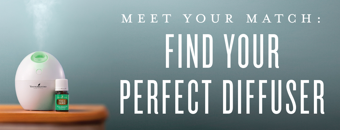Meet Your Match Find Your Perfect Diffuser Young Living Blog
