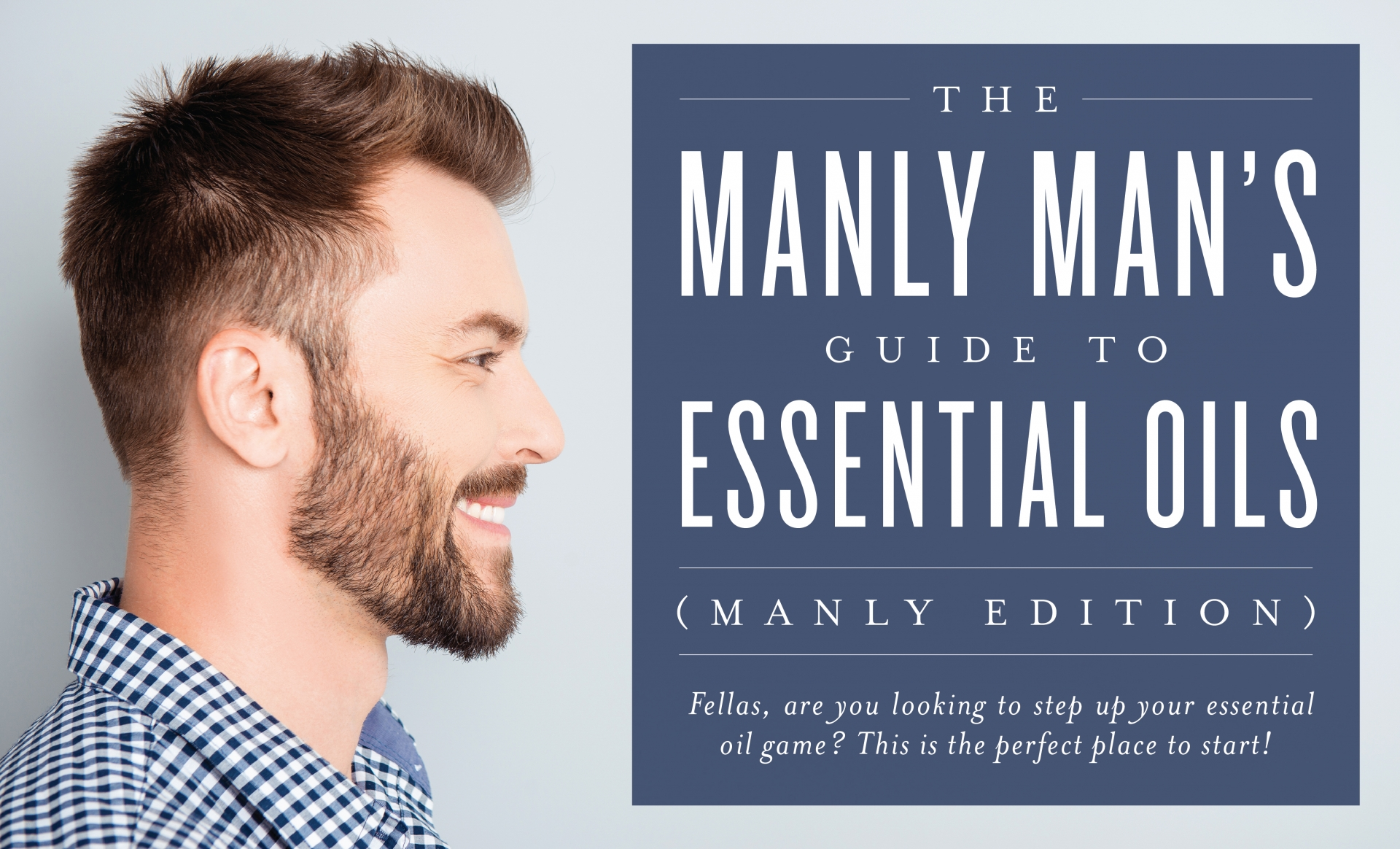 The Manly Man S Guide To Essential Oils Young Living Blog