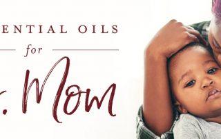 mom loving sick child 9 essential oils for Dr. Mom blog post