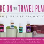 June PV Promo Young Living Essential oils for traveling