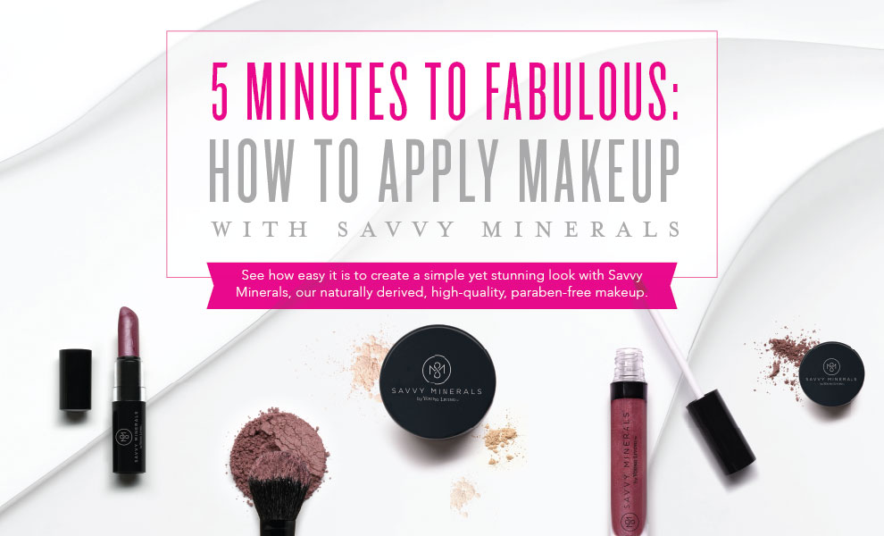 Savvy Minerals 5 Minute Makeup Tutorial