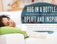 Hug in a Bottle: an essential oil guide to uplift and inspire