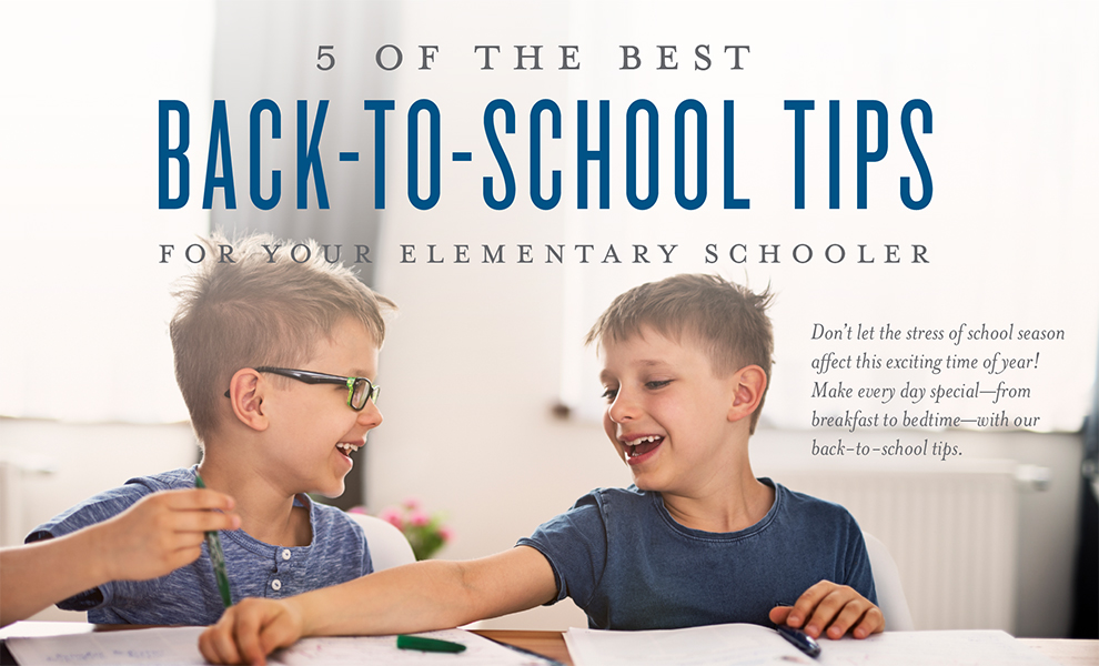 5 of the best back-to-school tips for your elementary schooler