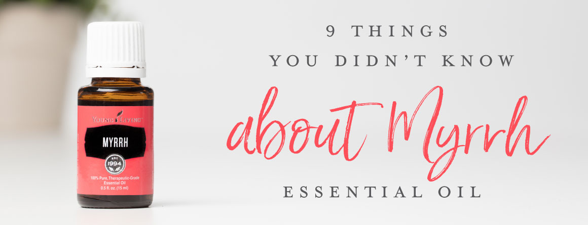9 things you didn't know about Myrrh essential oil