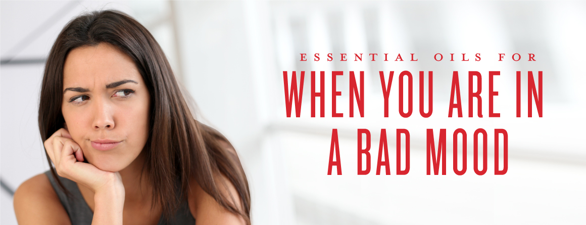 Essential oils for when you are in a bad mood