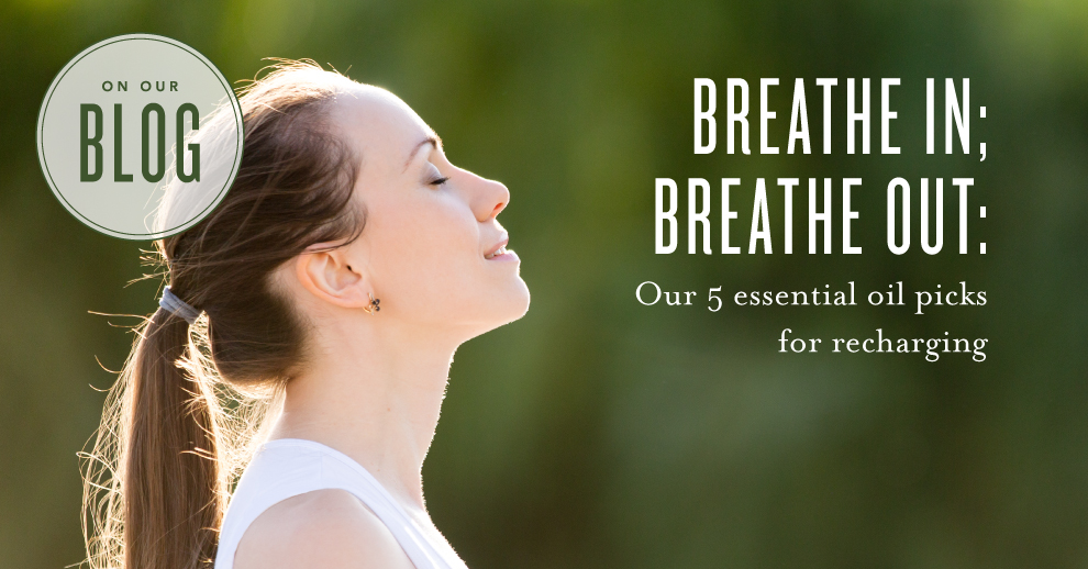 Breathe in;-breathe out: Our 5 essential oil picks for recharging