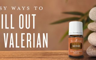 5 easy ways to chill out with Valerian