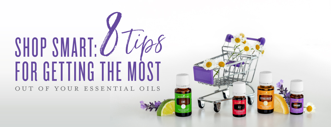 Shop smart: 8 tips for getting the most out of your essential oils