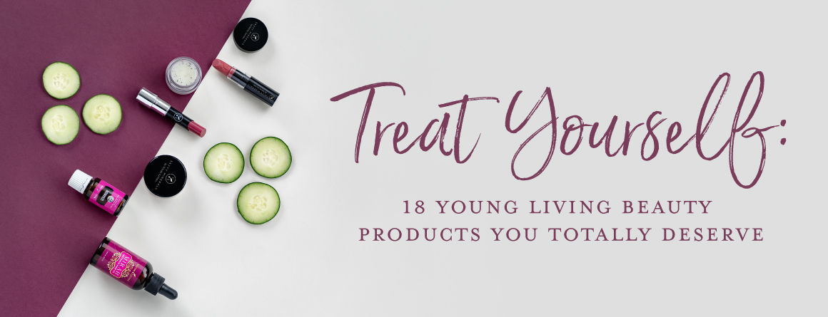 Treat yourself: 18 Young Living beauty products you totally deserve