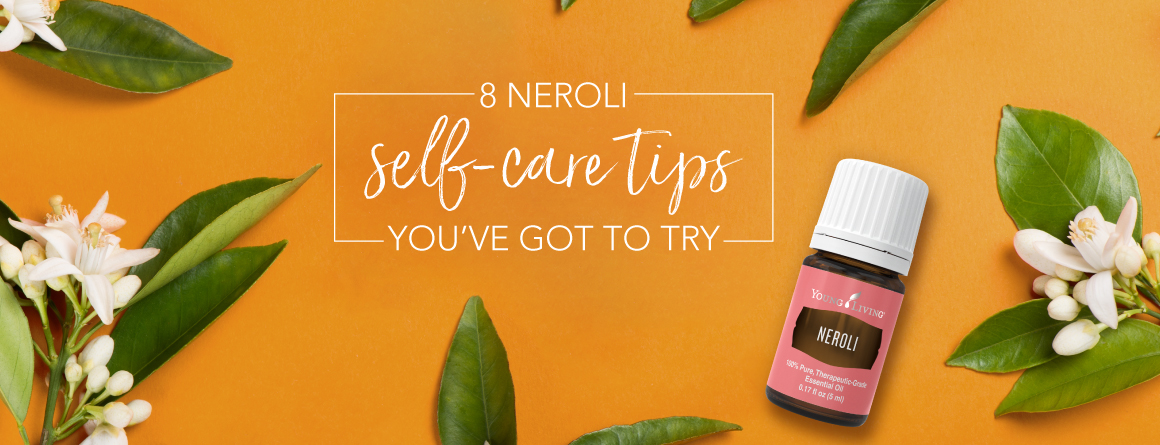 8 Neroli self-care tips you've got to try