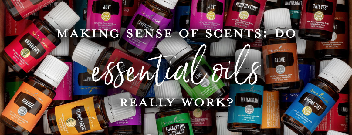 Making sense of scents: Do essential oils really work?