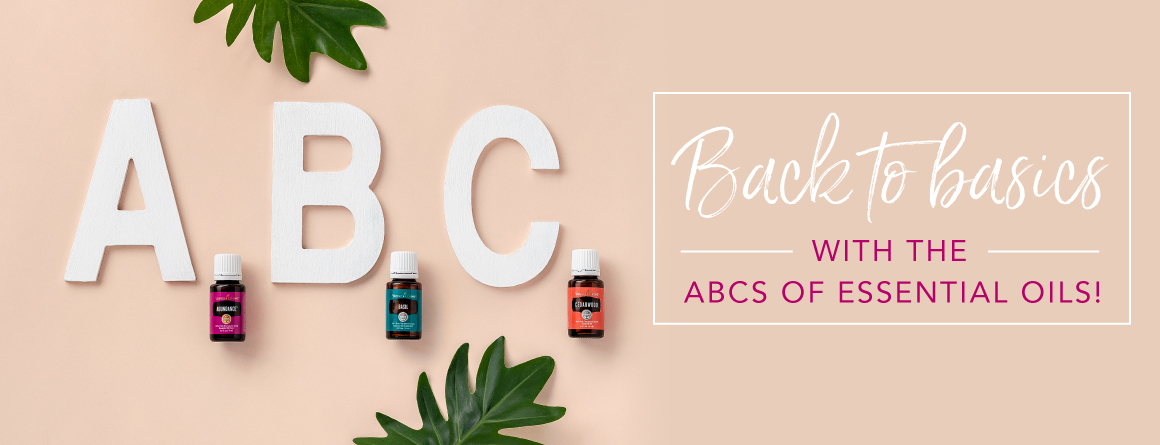 Back to basics with the ABCs of essential oils!