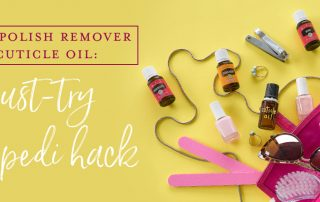 DIY nail polish remover and cuticle oil: a must-try mani-pedi hack