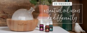 10 things essential oil users do differently