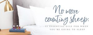 No more counting sheep: 11 essential oils for when you're going to sleep