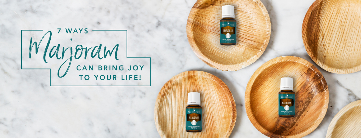 7 ways Marjoram can bring joy to your life!