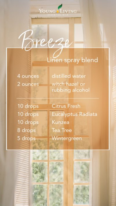 DIY linen spray recipe with essential oils: 4 ounces distilled water, 2 ounces witch hazel or rubbing alcohol, 10 drops Citrus Fresh 10 drops Eucalyptus Radiata 10 drops Kunzea 8 drops Tea Tree 5 drops Wintergreen