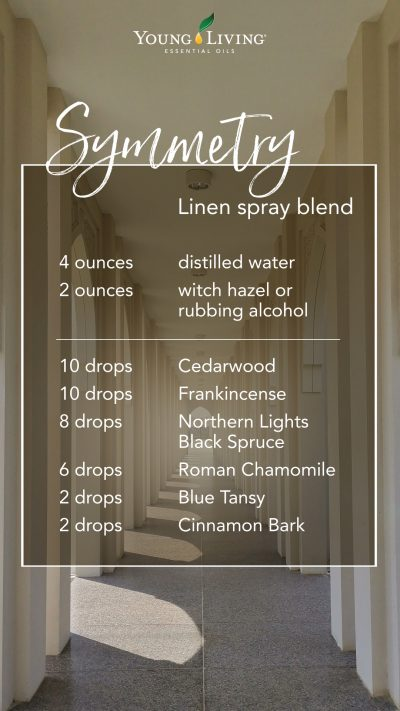 Recipe for DIY linen spray with essential oils: 4 ounces distilled water 2 ounces witch hazel or rubbing alcohol 10 drops Cedarwood 10 drops Frankincense 8 drops Northern Lights Black Spruce 6 drops Roman Chamomile 2 drops Blue Tansy 2 drops Cinnamon Bark