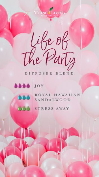 Life of the Party diffuser blend 4 drops Joy 3 drops Royal Hawaiian Sandalwood 3 drops Stress Away