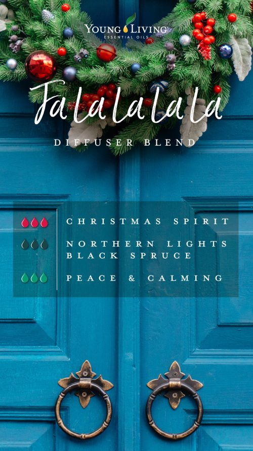 Fa la la la la diffuser blend recipe: 3 drops christmas spirit essential oil blend, 3 drops northern lights black spruce, 3 drops peace and calming